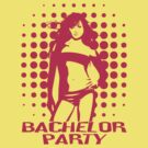 Bachelor Party by batiman