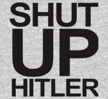 SHUT UP HITLER . doctor who t shirt by Scott Barker