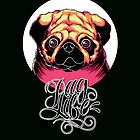 Pug Life by KILLPAINT