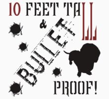 Ten Feet Tall and Bullet Proof by THarmonArt