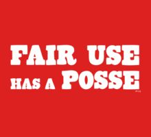 Fair Use Has a Posse by Greg Sabia Tucker