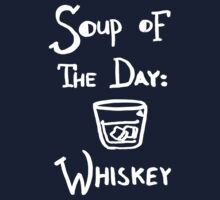 Soup of the Day: Whiskey - White by gedwolfe