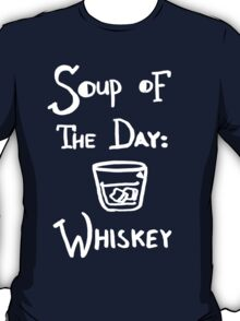 Soup of the Day: Whiskey - White T-Shirt