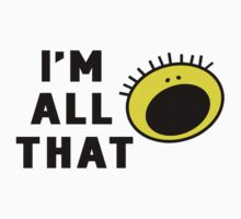 I'm All That by waywardtees
