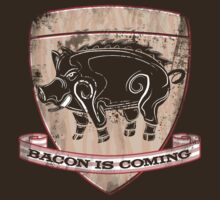 House Pork - Bacon is Coming by odysseyroc