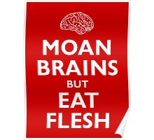 Moan Brains but Eat Flesh Poster