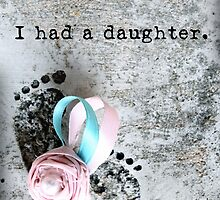 Breaking the Silence. I had a Daughter. by Franchesca Cox