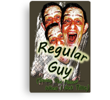 Regular Guy Poster Canvas Print