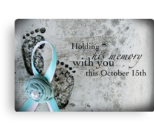 Holding His Memory This October 15th Canvas Print
