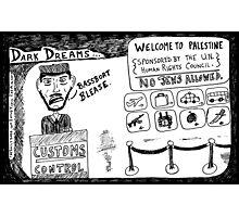 Dark Dream - Welcome to Palestine Photographic Print