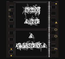You Are A Cinema v1 by CornrowJezus