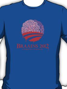 Vote Braains 2012 - A Zombie You Can Believe In! T-Shirt