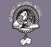 No shirt No shoes No Dice !  by BUB THE ZOMBIE