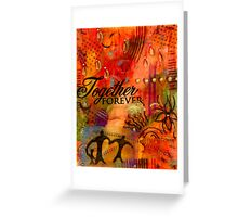 Together Forever and EVER Greeting Card