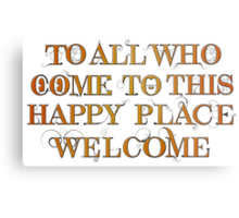 To All Who Come to This Happy Place (Black) - Print Metal Print