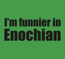 I'm Funnier in Enochian (black text) by scarletparade