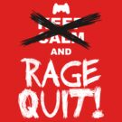 RAGE QUIT! The PS3 Version by Salonga