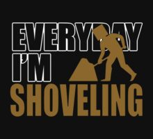 Everyday I'm Shoveling  by Robin Brown