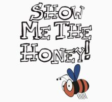 SHOW ME THE HONEY by LewisColeman