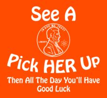See a Penny, Pick Her Up by waywardtees