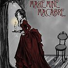 Make Mine Macabre by ratgirlstudios