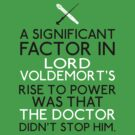 The Significant Factor of the Dark Lord was the Doctor by rancyd