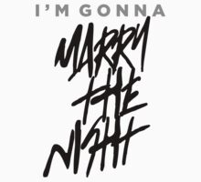 (I'm Gonna) Marry The Night by unstoppabls