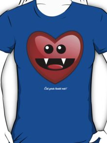 EAT YOUR HEART OUT T-Shirt