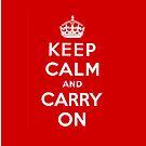 Keep Calm & Carry On by UrbanDog