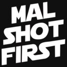 Mal Shot First by NevermoreShirts