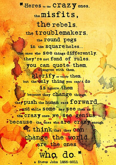 to the crazy ones, misfits, troublemakers and square pegs. by Belinda Fraser