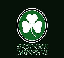 DROPKICK MURPHYS by grant5252