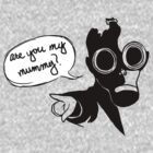 Are you my mummy? by bloodystickman