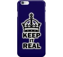 keep it realer iPhone Case/Skin