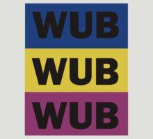 WUB WUB WUB by NigglesNibbles
