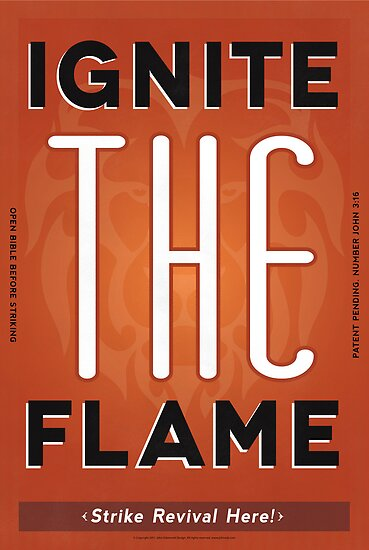 Ignite the Flame Revival Poster by JohnOdz