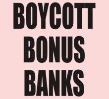 Boycott Bonus Banks by stuwdamdorp