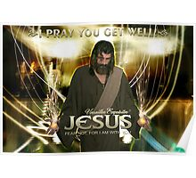Jesus, I pray you get well! Poster