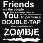 Friends and Zombies - Dark Shirt version by Mishcana