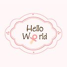 Hello World by sweettoothliz