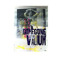 GoneGoneToValium Photographic Print