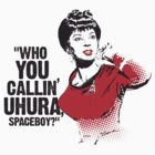 &quot;Who you callin&#x27; Uhura spaceboy?&quot; by godgeeki