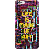 This is What Life is Made Of iPhone Case/Skin
