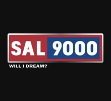 SAL 9000 T-Shirt by theycutthepower