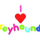 I &lt;3 greyhounds by Sally J Hunter