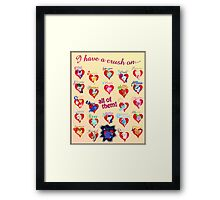 I have a crush on... all of them! 2.1 - Poster Framed Print