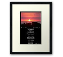 ~ Let's watch the sun rise ~ A collaboration with Polly Brown Framed Print