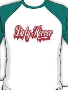 Dirty Horror T-Shirt