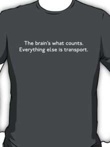 The Brain's What Counts T-Shirt