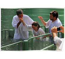 Baptised in the Jordan river #14 Poster